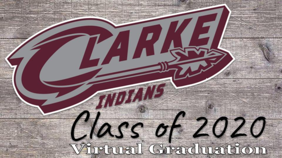 Clarke HS Virtual Graduation Instructions & Program Information